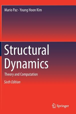 Structural Dynamics: Theory and Computation - Paz, Mario, and Kim, Young Hoon