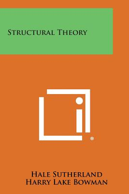 Structural Theory - Sutherland, Hale, and Bowman, Harry Lake