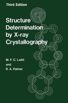 Structure Determination by X-Ray Crystallography - Ladd, M