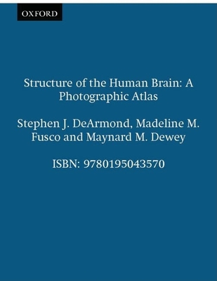 Structure of the Human Brain: A Photographic Atlas - DeArmond, Stephen J, and etc.