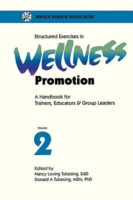 Structured Exercises in Wellness Promotion Vol 2 - Tobin, L, and Tubesing, Nancy Loving (Editor), and Tubesing, Donald A, PhD (Editor)