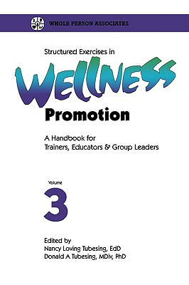 Structured Exercises in Wellness Promotion Volume 3 - Tobin, L