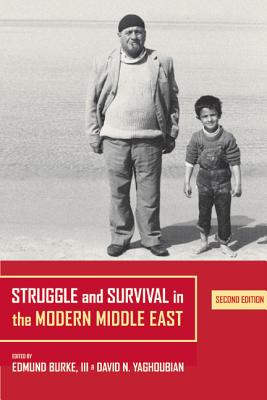 Struggle and Survival in the Modern Middle East - Burke, Edmund (Editor), and Yaghoubian, David (Editor)