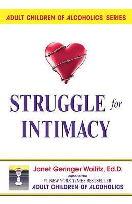 Struggle for Intimacy - Wotitiz, Janet Geringer, and Woititz, Janet Geringer, Ed.D.