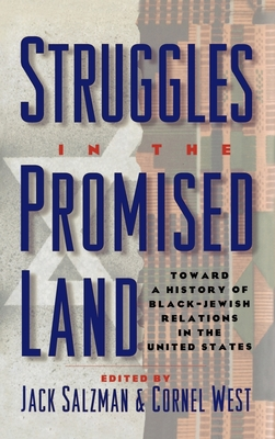 Struggles in the Promised Land: Toward a History of Black-Jewish Relations in the United States - Salzman, Jack (Editor), and West, Cornel, Professor (Editor)