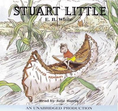 Stuart Little - White, E B, and Harris, Julie (Read by)