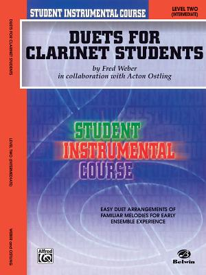 Student Instrumental Course Duets for Clarinet Students: Level II - Ostling, Acton, and Weber, Fred