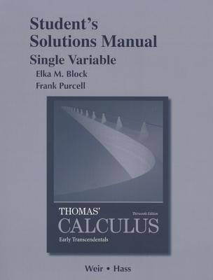 student solutions manual single variable for thomas calculus rh alibris com student solutions manual single variable for calculus early transcendentals pdf student solutions manual single variable for thomas' calculus early transcendentals pdf
