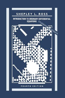 Student Solutions Manual to Accompany Introduction to Ordinary Differential Equations, 4e - Ross, Shepley L