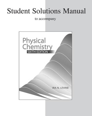 Student solutions manual to accompany physical chemistry book by student solutions manual to accompany physical chemistry levine ira n and levine ira fandeluxe Images