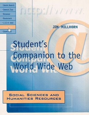 Student's Companion to the World Wide Web: Social Sciences and Humanities Resources - Millhorn, Jim