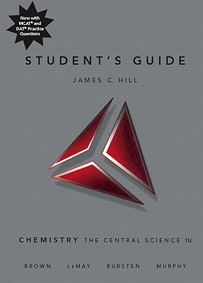 Student's Guide for Chemistry: The Central Science - Hill, James C., and LeMay, H. Eugene