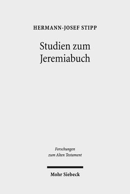 Studien Zum Jeremiabuch: Text Und Redaktion - Stipp, Hermann-Josef