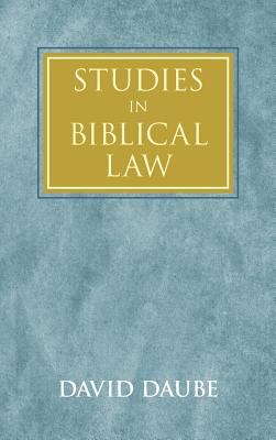 Studies in Biblical Law - Daube, David