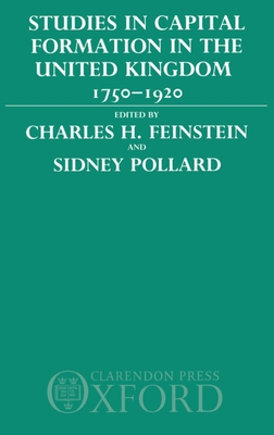 Studies in Capital Formation in the United Kingdom 1750-1920 - Feinstein, Charles H
