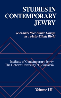 Studies in Contemporary Jewry: III: Jews and other Ethnic Groups in a Multi-Ethnic World - Frankel, Jonathan (Editor), and Medding, Peter Y. (Editor), and Mendelsohn, Ezra (Editor)