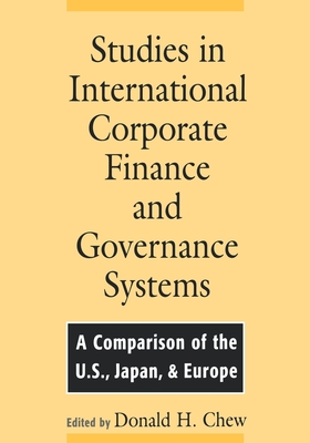 Studies in International Corporate Finance and Governance Systems: A Comparison of the U.S., Japan, and Europe - Chew, Donald (Editor)