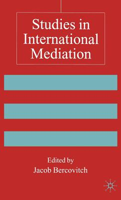 Studies in International Mediation - Bercovitch, J (Editor)