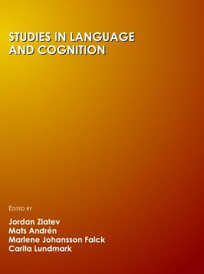 Studies in Language and Cognition - Andren, Mats (Editor), and Falck, Marlene Johansson (Editor), and Lundmark, Carita (Editor)