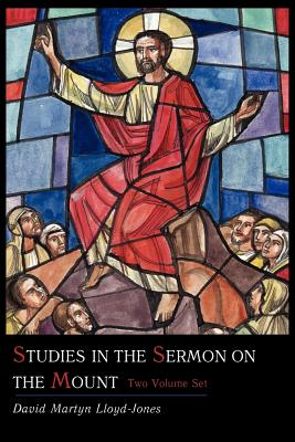 Studies in the Sermon on the Mount [Two Volume Set] - Lloyd-Jones, David Martyn