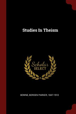 Studies in Theism - Bowne, Borden Parker 1847-1910 (Creator)