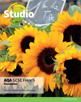 Studio AQA GCSE French Foundation Student Book - Bell, Clive, and McLachlan, Anneli, and Ramage, Gill