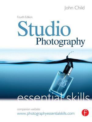 Studio Photography: Essential Skills - Child, John