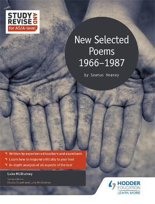 Study and Revise for AS/A-level: Seamus Heaney: New Selected Poems, 1966-1987 - McBratney, Luke