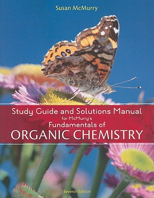Study Guide and Solutions Manual for Fundamentals of Organic Chemistry - McMurry, John E