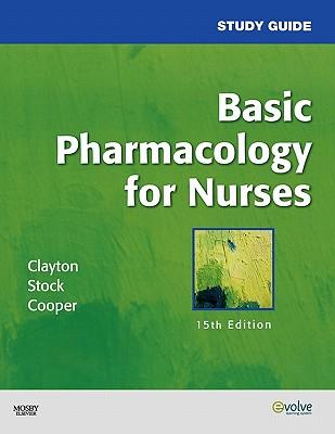 Study Guide for Basic Pharmacology for Nurses - Clayton, Bruce D, Bs, Pharmd, Rph, and Cooper, Sandra, Msn, RN, CCM, and Baker, Valerie, RN, Msn, CS