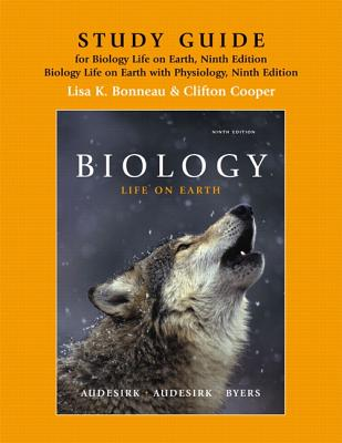 Study Guide for Biology: Life on Earth and with Physiology - Audesirk, Gerald, and Audesirk, Teresa, and Byers, Bruce E