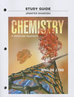Study Guide for Chemistry: A Molecular Approach - Tro, Nivaldo J., and Shanoski, Jennifer