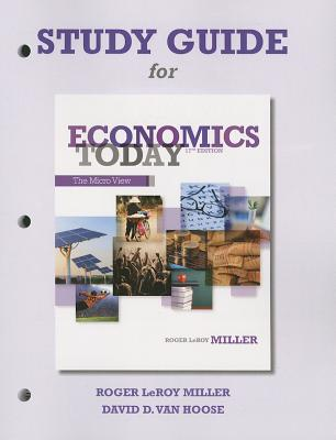Study Guide for Economics Today: The Micro View - Miller, Roger LeRoy