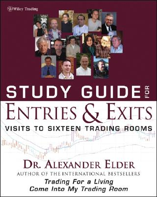 Study Guide for Entries & Exits: Visits to 16 Trading Rooms - Elder, Alexander, Dr., M.D.