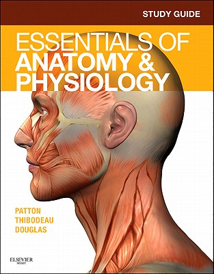 Study Guide for Essentials of Anatomy & Physiology - Case, Andrew