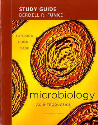 Study Guide for Microbiology: An Introduction - Tortora, Gerard J., and Funke, Berdell R., and Case, Christine L.