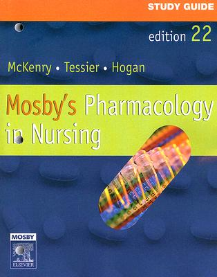 Study Guide for Mosby's Pharmacology in Nursing - McKenry, Leda M, Ph.D., R.N.