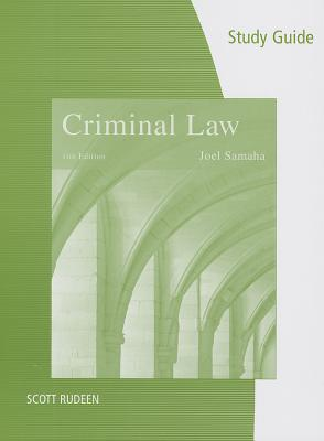Study Guide for Samaha's Criminal Law, 11th - Samaha, Joel