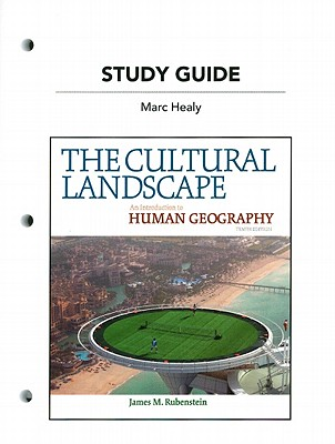 Study Guide for the Cultural Landscape: An Introduction to Human Geography - Rubenstein, James M., and Nunley, Robert E.