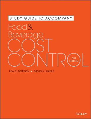 Study Guide to accompany Food and Beverage Cost Control, 6e - Dopson, Lea R., and Hayes, David K.