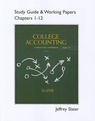 Study Guide & Working Papers for College Accounting Chapters 1-12 - Slater, Jeffrey
