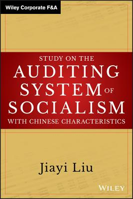 Study on the Auditing System of Socialism with Chinese Characteristics - Liu, Jiayi
