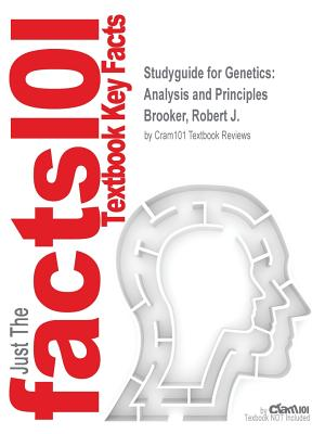 Studyguide for Genetics: Analysis and Principles by Brooker, Robert J., ISBN 9780077474904 - Cram101 Textbook Reviews