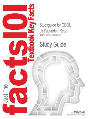 Studyguide for Geol by Wicander, Reed, ISBN 9781133108696 - Cram101 Textbook Reviews