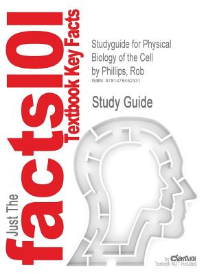 Studyguide for Physical Biology of the Cell by Phillips, Rob, ISBN 9780815344506 - Cram101 Textbook Reviews