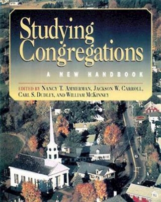 Studying Congregations - Ammerman, Nancy T, and Carroll, Jackson W, and McKinney, William