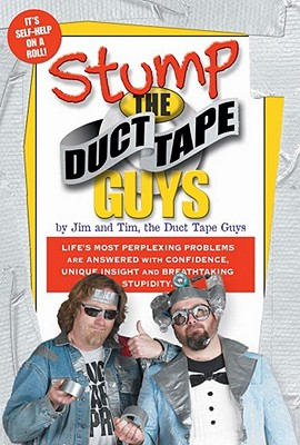Stump the Duct Tape Guys - Nyberg, Tim, and Duct Tape Guys, and Berg, Jim
