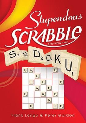 Stupendous Scrabble(tm) Sudoku - Longo, Frank, and Gordon, Peter