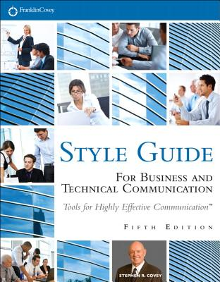 Style Guide: For Business and Technical Communication - Covey, Stephen R, Dr.