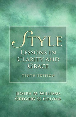 Style: Lessons in Clarity and Grace - Williams, Joseph M, and Colomb, Gregory G (Revised by)